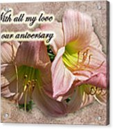 Love On Anniversary - Lilies And Lace Acrylic Print