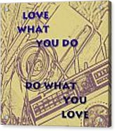 Love What You Do Do What You Love Acrylic Print