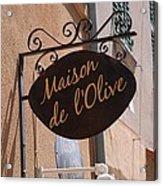 Maison De L'olive Acrylic Print