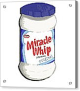 Miracle Whip Acrylic Print