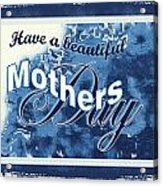 Mothers Day In Blue Acrylic Print