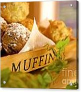 Muffins Fresh And Warm Acrylic Print