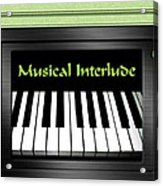 Musical Interlude   Acrylic Print