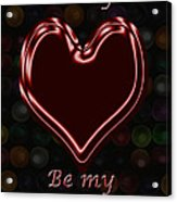 My Heart Is Yours Valentine Card Acrylic Print