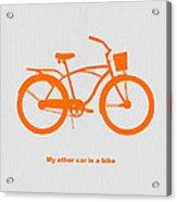 My Other Car Is Bike Acrylic Print