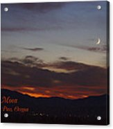 New Moon Over Grants Pass With Text Acrylic Print