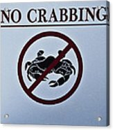 No Crabbing Acrylic Print