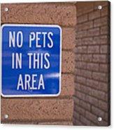 No Pet Sign At Rest Stop Acrylic Print