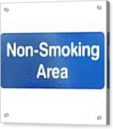 Non Smoking Area Acrylic Print