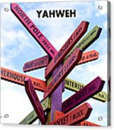 Not Your Way But Yahweh Acrylic Print