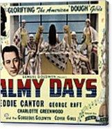 Palmy Days, Eddie Cantor, Charlotte Acrylic Print by Everett