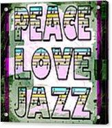 Peace Love Jazz Acrylic Print