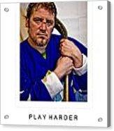 Play Harder Acrylic Print