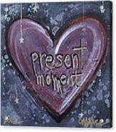 Present Moment Heart Acrylic Print