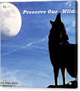 Preserve Our Wildlife Acrylic Print