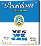 President Obama Yes We Can Soup Acrylic Print by NowPower -