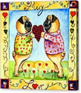 Pug Love Acrylic Print by Lyn Cook