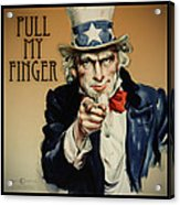 Pull My Finger Poster Acrylic Print