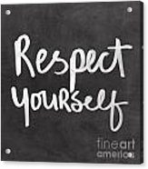 Respect Yourself Acrylic Print by Linda Woods