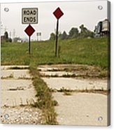 Road Ends Sign Acrylic Print by Will & Deni McIntyre