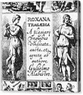 Roxana Tragaedia, 1632 Acrylic Print