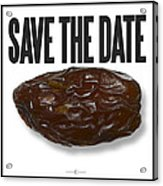 Save The Date Acrylic Print