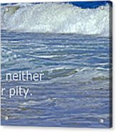 Sea Without Pity Acrylic Print