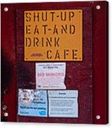 Shut-up Eat-and Drink Cafe In Palouse Washington Acrylic Print