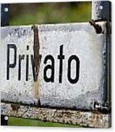 Signboard In Italian Privato Acrylic Print