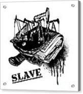 Slave Acrylic Print