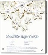 Snowflake Sugar Cookies With Receipe  Acrylic Print by Sandra Cunningham