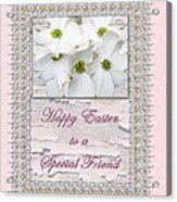 Special Friend Easter Card - Flowering Dogwood Acrylic Print