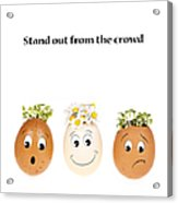 Stand Out From The Crowd Acrylic Print