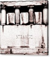 Strange Acrylic Print