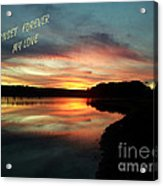 Sunset Forever My Love Acrylic Print