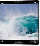 Surf Break - Maui Hawaii Posters Series Acrylic Print by Denis Dore