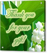 Thank You For The Gift Greeting Card - Lily Of The Valley Acrylic Print