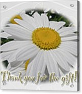 Thank You For The Gift Greeting Card - White Daisy Acrylic Print