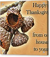 Thanksgiving Card - Where Acorns Come From Acrylic Print