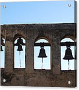The Bells At The San Juan Capistrano Mission Acrylic Print
