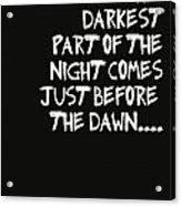 The Darkest Part Of The Night Acrylic Print