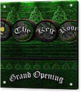 The Keg Room Grand Opening Version 3 Acrylic Print