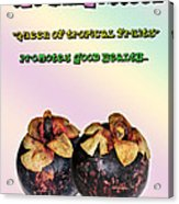 The Mangosteen - Queen Of Tropical Fruits Acrylic Print