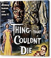 The Thing That Couldnt Die, 1958 Acrylic Print by Everett