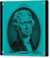 Thomas Jefferson In Turquois Acrylic Print by Rob Hans
