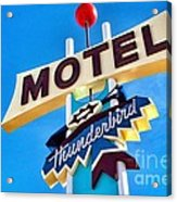 Thunderbird Motel Sign Acrylic Print