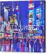 Times Square Acrylic Print by Bill Unger