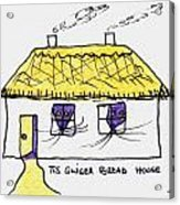 Tis Gingerbread House Acrylic Print