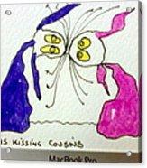 Tis Kissing Cousins Acrylic Print