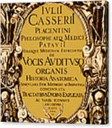Title Page, Giulio Casserios Anatomy Acrylic Print